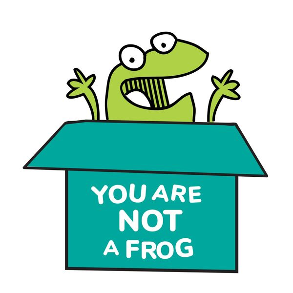 You Are Not A Frog Podcast Artwork Image