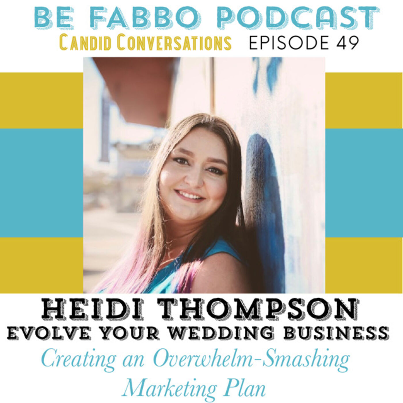 49: Heidi Thompson- Creating an Overwhelm Smashing Marketing Plan