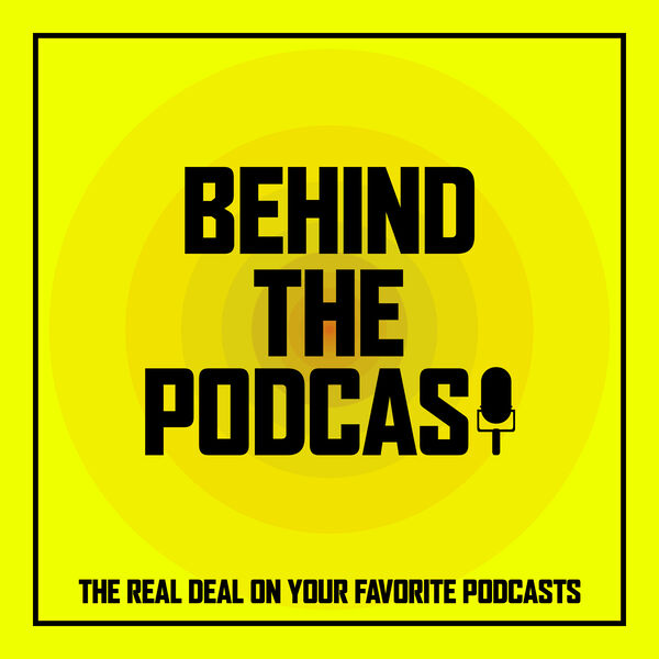 Behind the Podcast Podcast Artwork Image