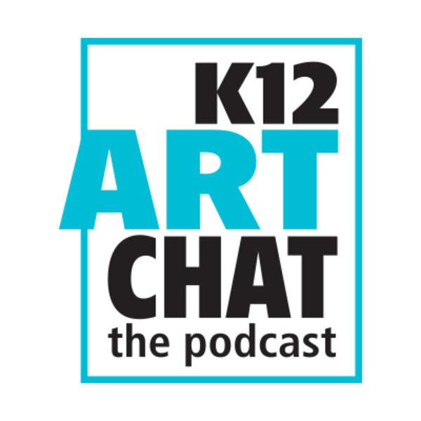 K12ArtChat the Podcast Podcast Artwork Image