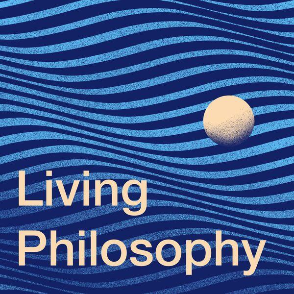 Living Philosophy Podcast Artwork Image