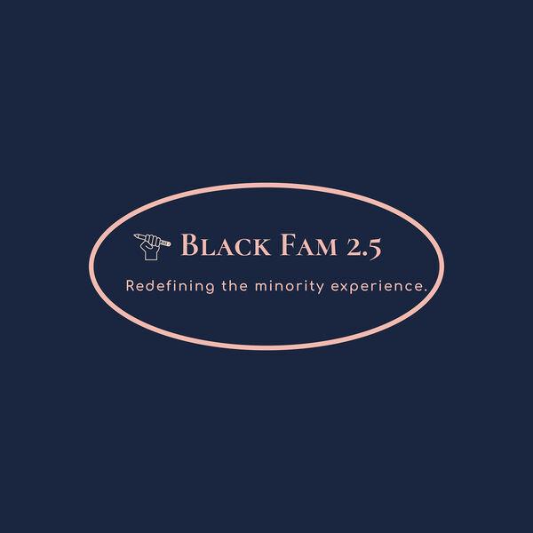 Black Fam 2.5  Podcast Artwork Image