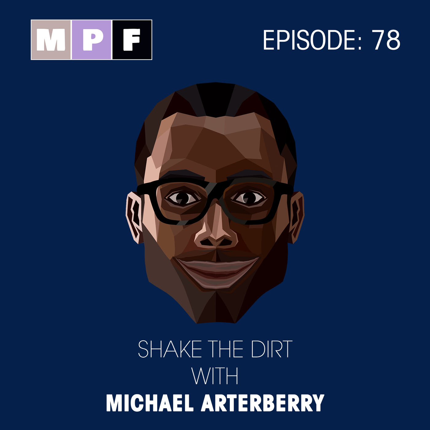 Shake The Dirt with Michael Arterberry